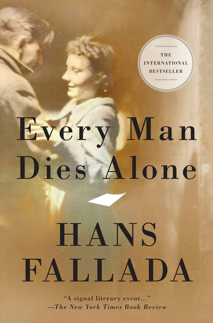 the lives of people in a totalitarian regime in the book every man dies alone by hans fallada